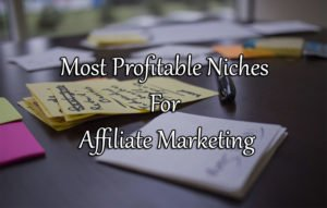 Most Profitable Niches For Affiliate Marketing